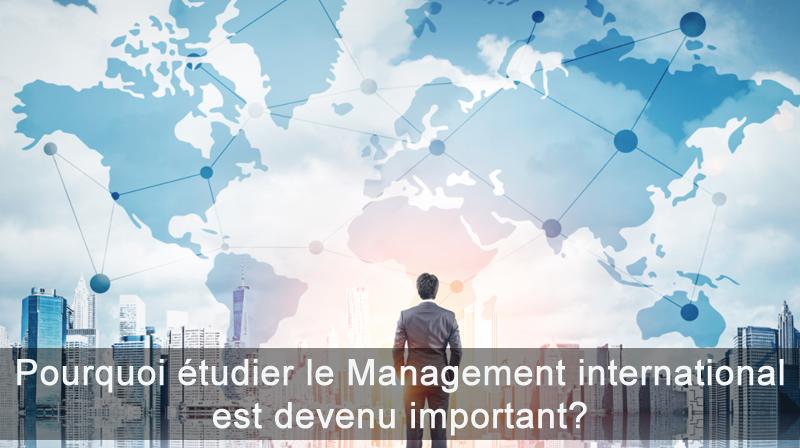 Pourquoi étudier le Management international est devenu important